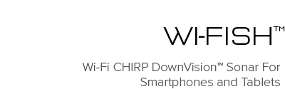 Wi-fish - Wi-Fi CHIRP DownVision Sonar For SmartPhones and Tablets   Raymarine - A Brand by FLIR